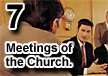 7 meetings of the church